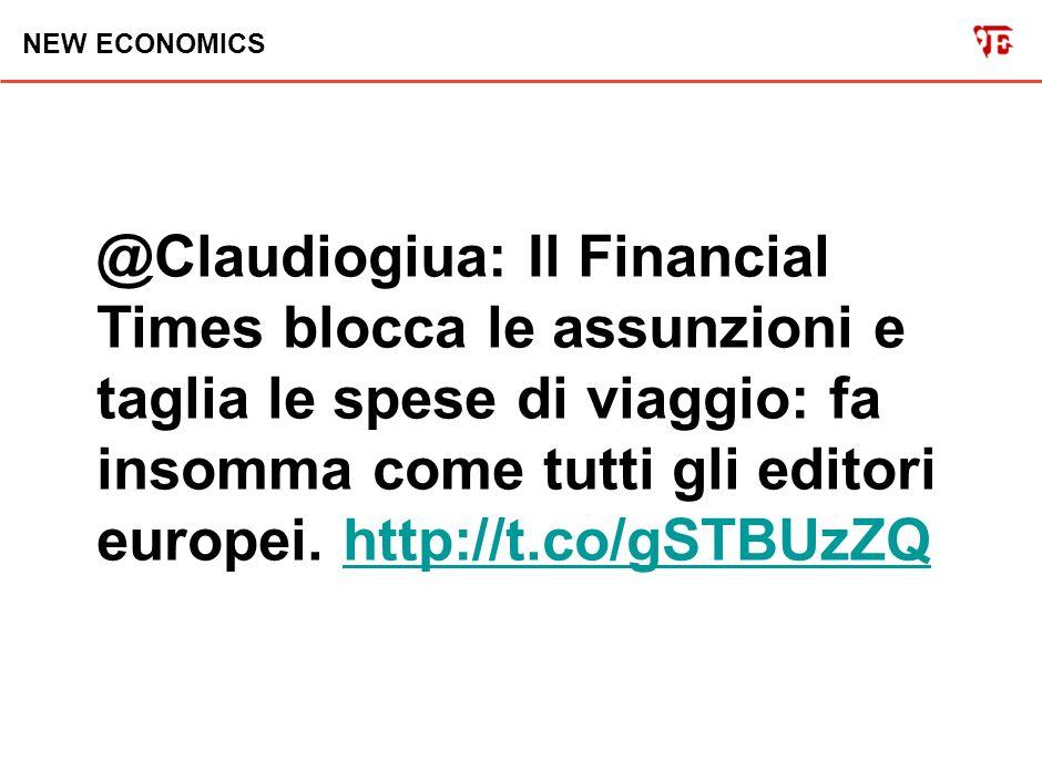 NEW ECONOMICS @Claudiogiua: Il Financial Times blocca le assunzioni e taglia le spese di viaggio: fa insomma come tutti gli editori europei.
