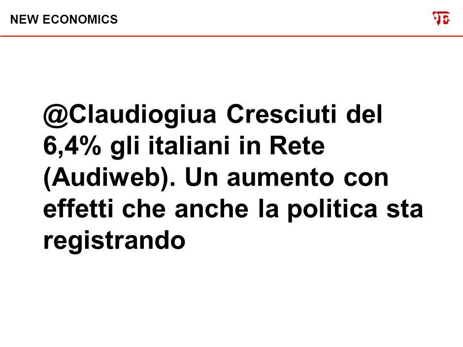NEW ECONOMICS @Claudiogiua Cresciuti del 6,4% gli italiani in Rete (Audiweb).