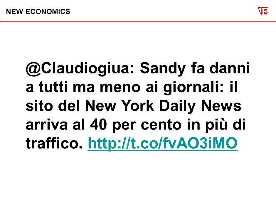 NEW ECONOMICS @Claudiogiua: Sandy fa danni a tutti ma meno ai giornali: il sito del New York Daily News arriva al 40 per cento in più di traffico.