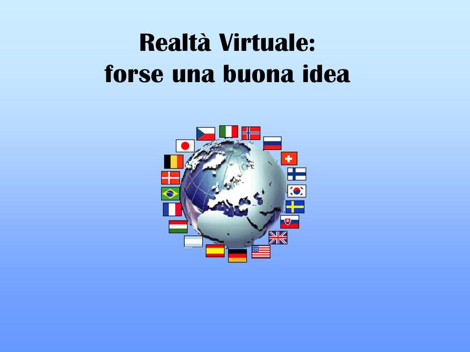 Realtà Virtuale: forse una buona idea