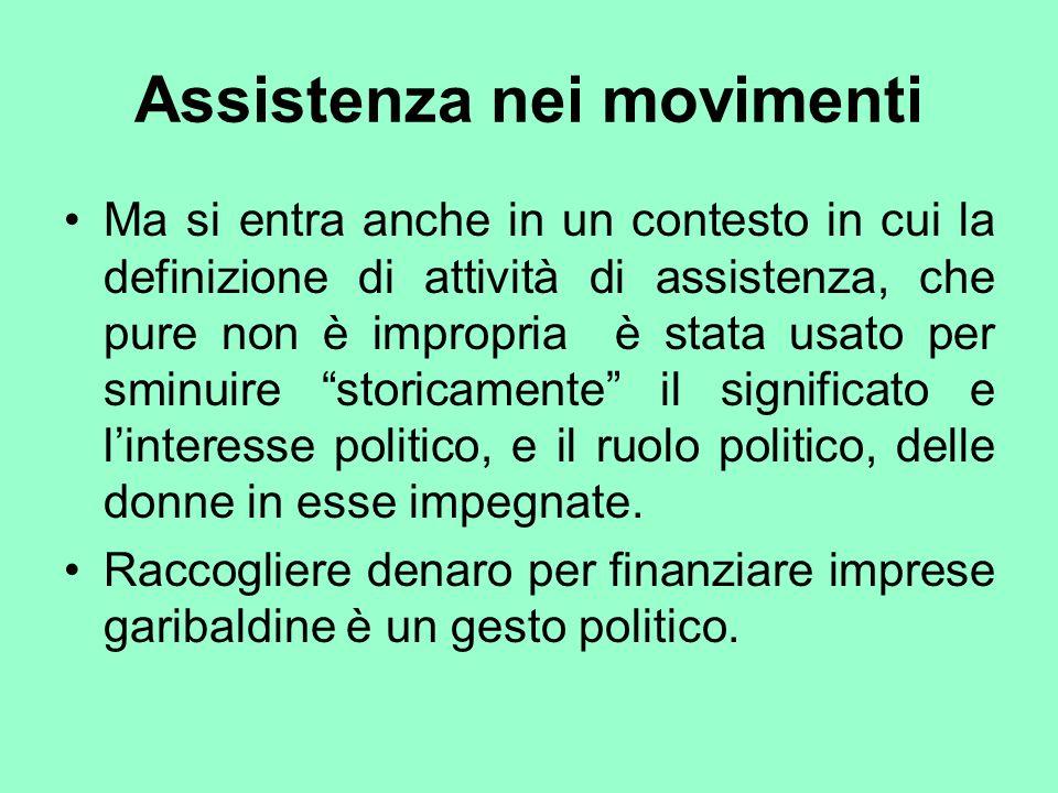 Assistenza nei movimenti Ma si entra anche in un contesto in cui la definizione di attività di assistenza, che pure non è impropria è stata usato per