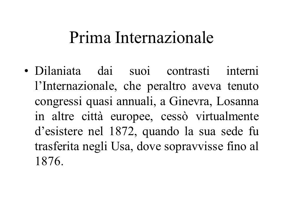 Prima Internazionale Dilaniata dai suoi contrasti interni lInternazionale, che peraltro aveva tenuto congressi quasi annuali, a Ginevra, Losanna in al