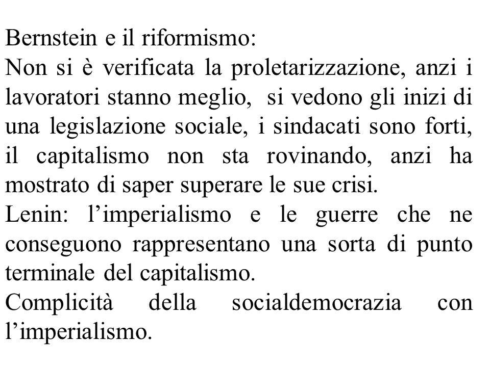 Bernstein e il riformismo: Non si è verificata la proletarizzazione, anzi i lavoratori stanno meglio, si vedono gli inizi di una legislazione sociale,