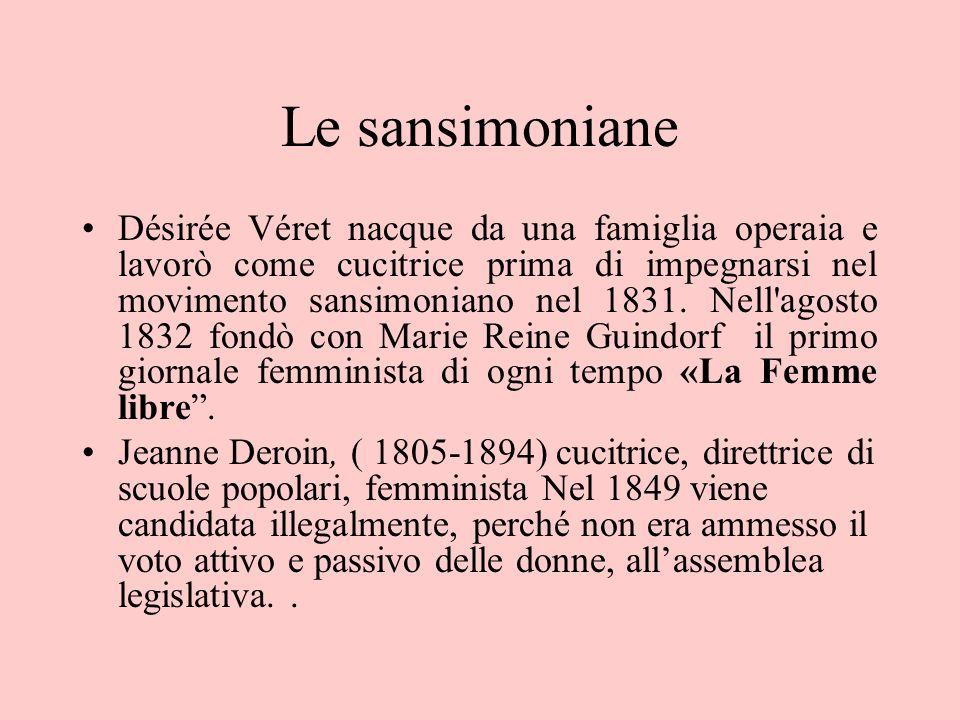 Le sansimoniane Désirée Véret nacque da una famiglia operaia e lavorò come cucitrice prima di impegnarsi nel movimento sansimoniano nel 1831. Nell'ago