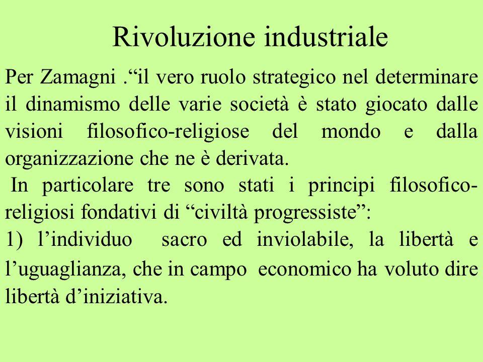 Per Zamagni.il vero ruolo strategico nel determinare il dinamismo delle varie società è stato giocato dalle visioni filosofico-religiose del mondo e d