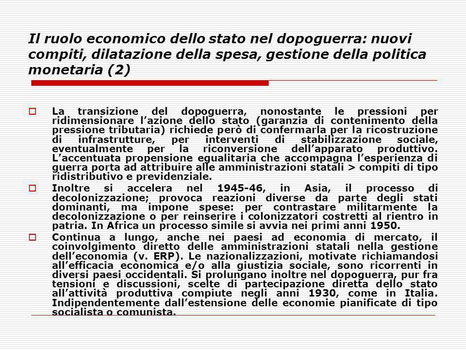 Il ruolo economico dello stato nel dopoguerra: nuovi compiti, dilatazione della spesa, gestione della politica monetaria (2) La transizione del dopogu