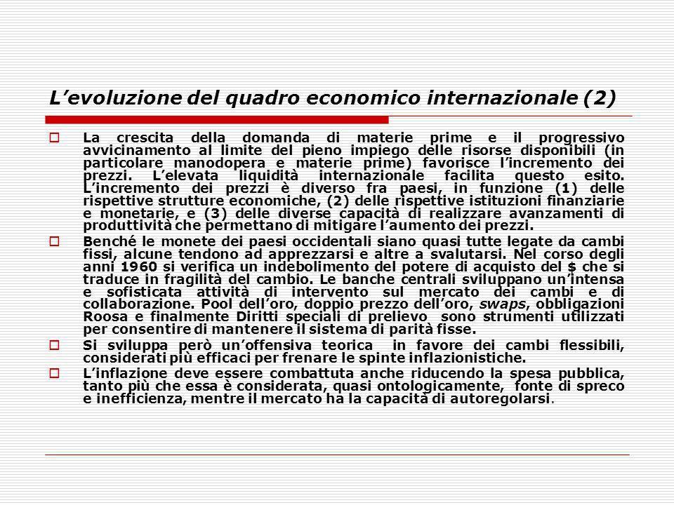 Levoluzione del quadro economico internazionale (2) La crescita della domanda di materie prime e il progressivo avvicinamento al limite del pieno impi