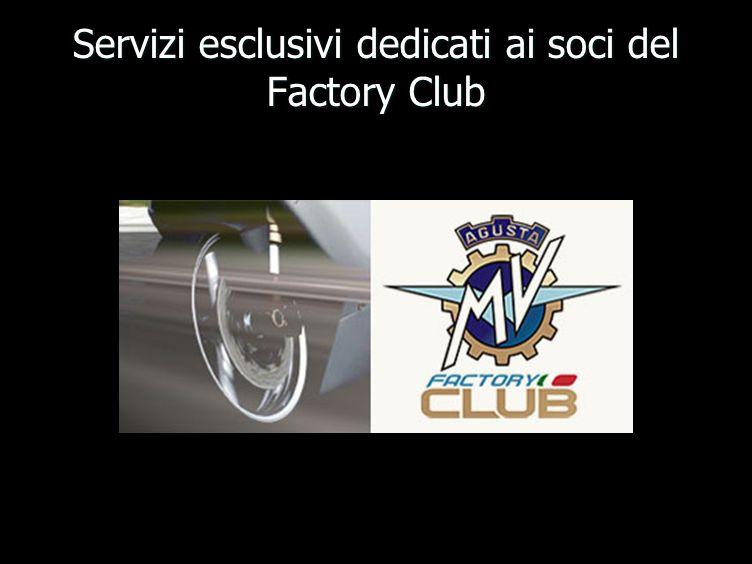 Servizi esclusivi dedicati ai soci del Factory Club