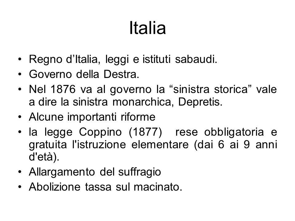 Italia Regno dItalia, leggi e istituti sabaudi. Governo della Destra. Nel 1876 va al governo la sinistra storica vale a dire la sinistra monarchica, D