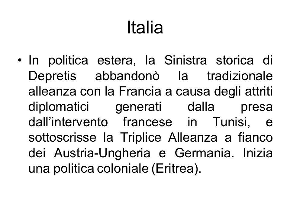 Italia In politica estera, la Sinistra storica di Depretis abbandonò la tradizionale alleanza con la Francia a causa degli attriti diplomatici generat