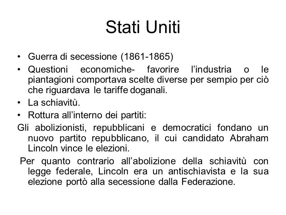 Stati Uniti Guerra di secessione (1861-1865) Questioni economiche- favorire lindustria o le piantagioni comportava scelte diverse per sempio per ciò c