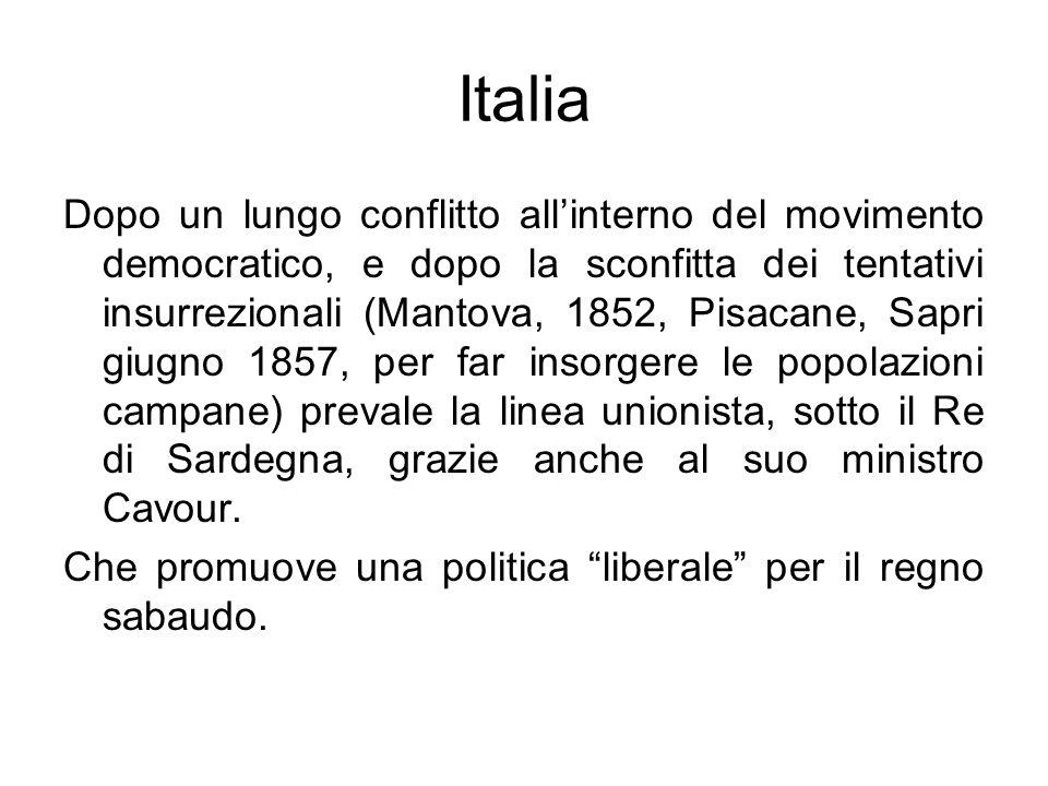 Italia Dopo un lungo conflitto allinterno del movimento democratico, e dopo la sconfitta dei tentativi insurrezionali (Mantova, 1852, Pisacane, Sapri