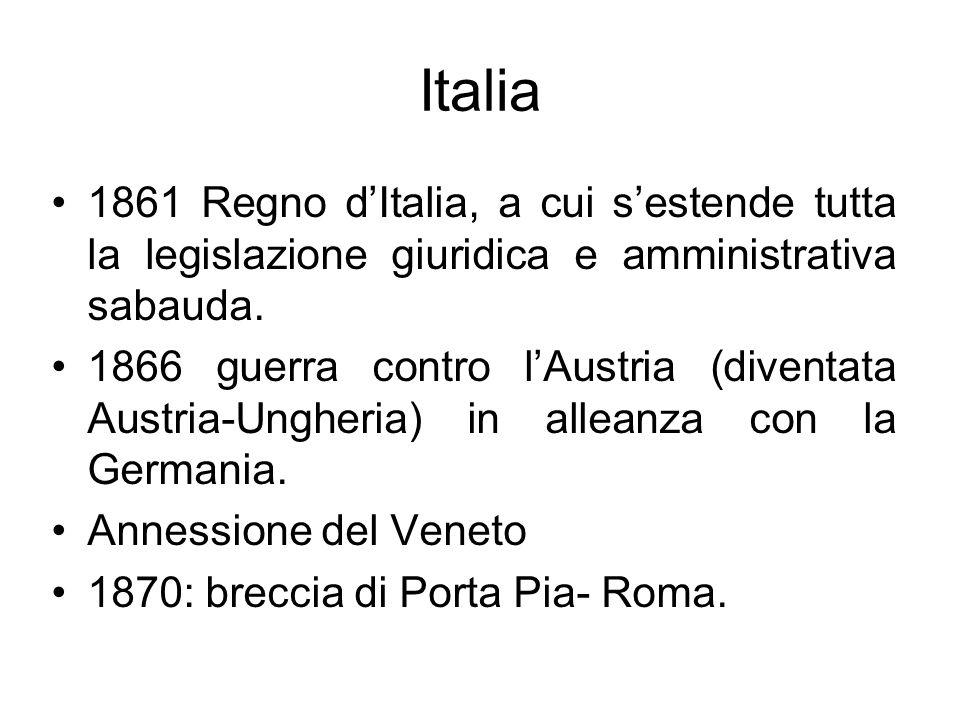 Italia 1861 Regno dItalia, a cui sestende tutta la legislazione giuridica e amministrativa sabauda. 1866 guerra contro lAustria (diventata Austria-Ung