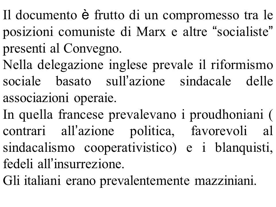 Il documento è frutto di un compromesso tra le posizioni comuniste di Marx e altre socialiste presenti al Convegno. Nella delegazione inglese prevale