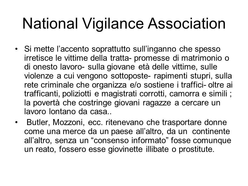 National Vigilance Association Si mette laccento soprattutto sullinganno che spesso irretisce le vittime della tratta- promesse di matrimonio o di one