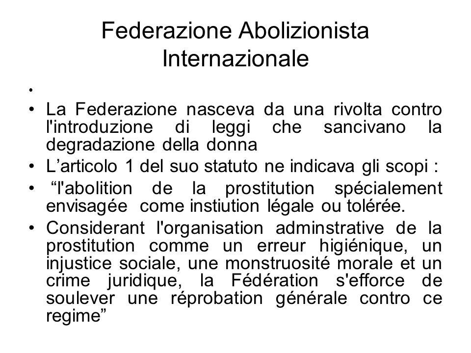 Federazione Abolizionista Internazionale La Federazione nasceva da una rivolta contro l'introduzione di leggi che sancivano la degradazione della donn