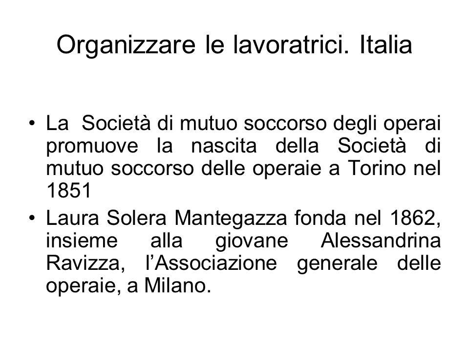 Organizzare le lavoratrici. Italia La Società di mutuo soccorso degli operai promuove la nascita della Società di mutuo soccorso delle operaie a Torin