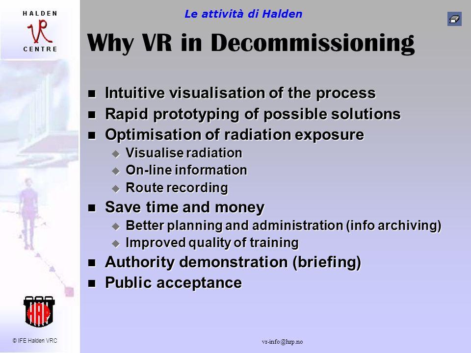 © IFE Halden VRC vr-info@hrp.no VR for Decommissioning Le attività di Halden