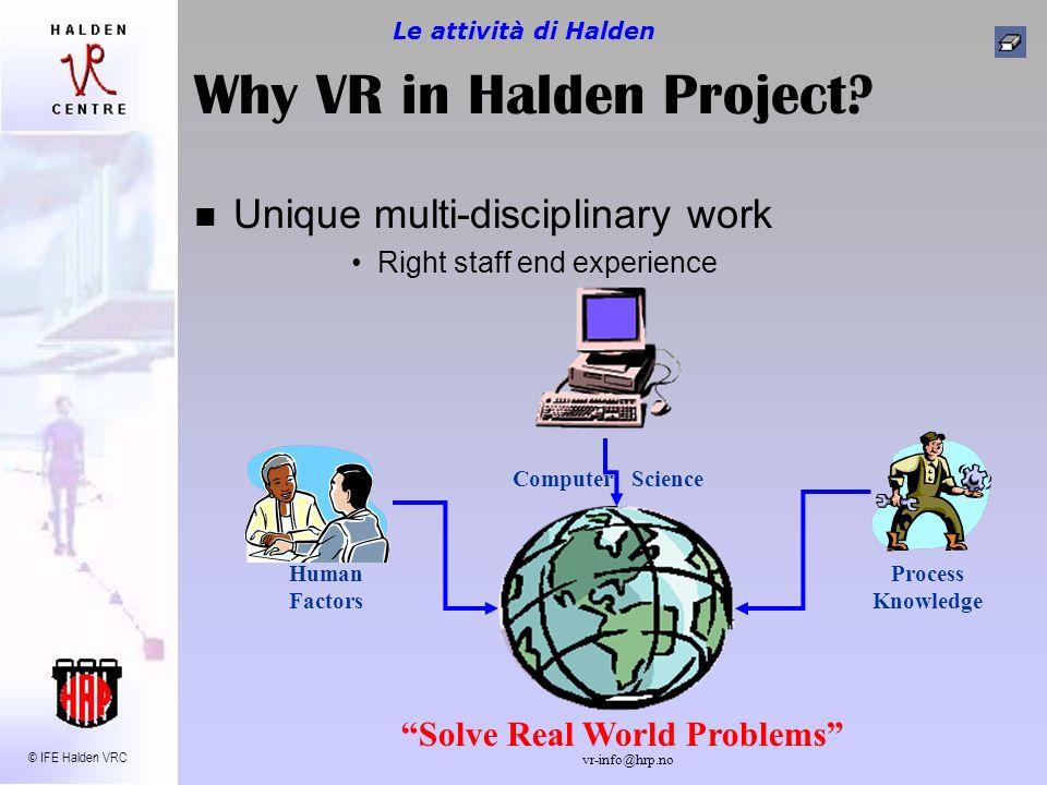 © IFE Halden VRC vr-info@hrp.no Scenarios In a Scenario one or more manikin workers perform work tasks inside the NPP.