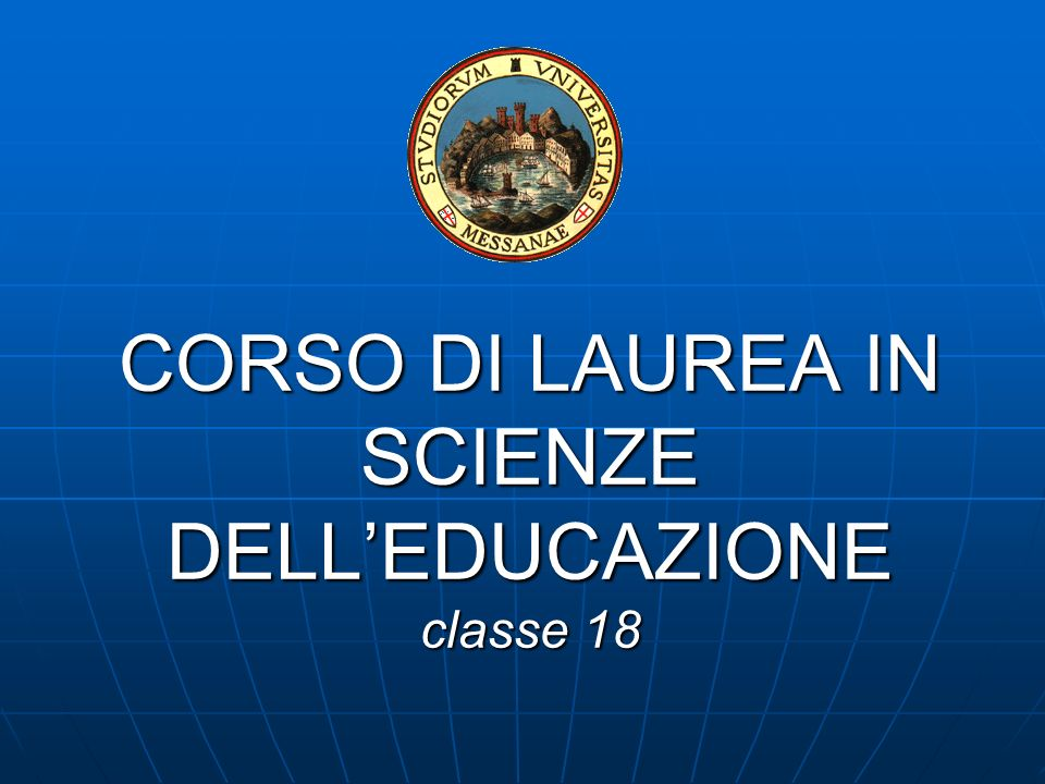 CORSO DI LAUREA IN SCIENZE DELLEDUCAZIONE classe 18