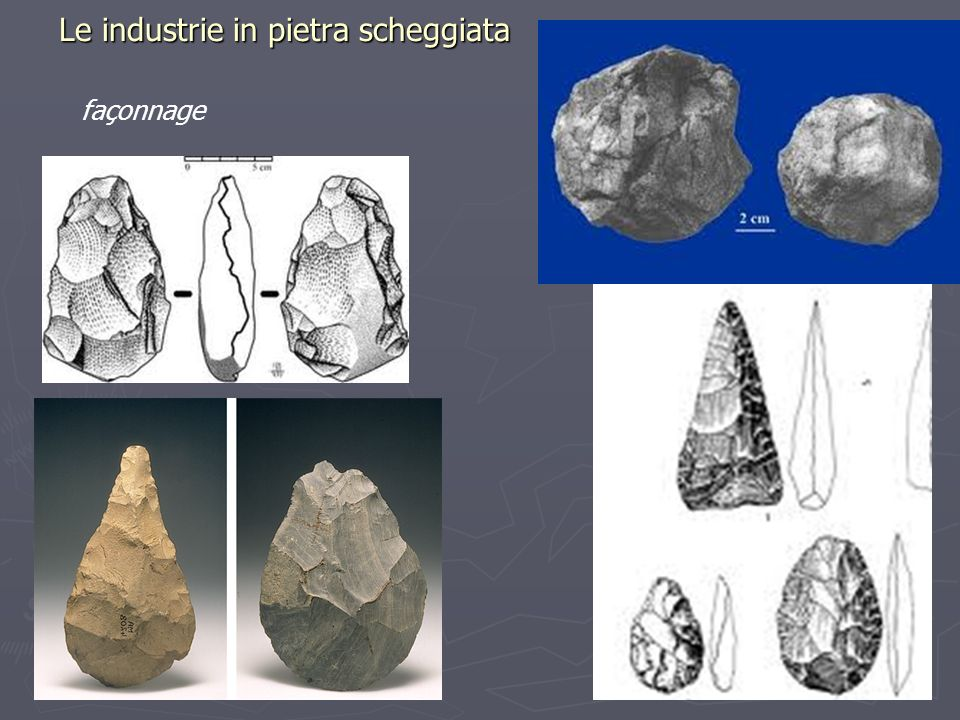 Le industrie in pietra scheggiata façonnage