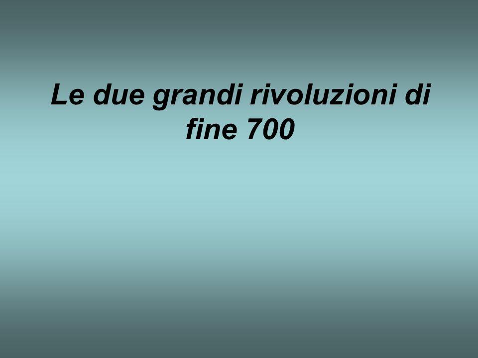 Le due grandi rivoluzioni di fine 700