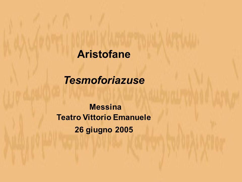 Aristofane Tesmoforiazuse Messina Teatro Vittorio Emanuele 26 giugno 2005