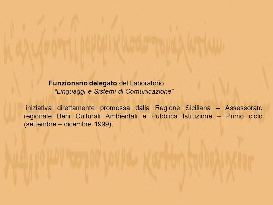 Funzionario delegato del Laboratorio Linguaggi e Sistemi di Comunicazione iniziativa direttamente promossa dalla Regione Siciliana – Assessorato regio