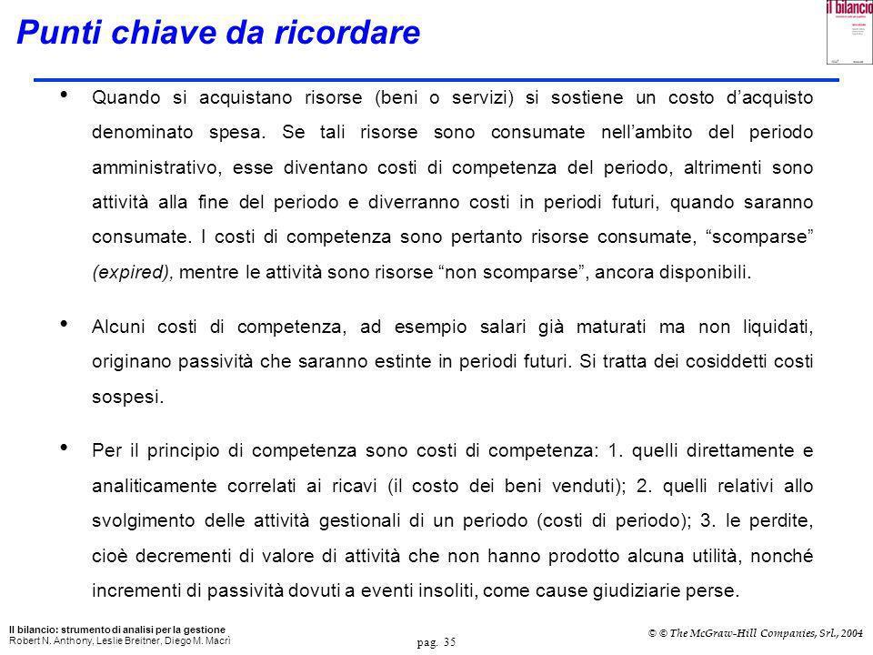 pag. 34 Il bilancio: strumento di analisi per la gestione Robert N. Anthony, Leslie Breitner, Diego M. Macrì © © The McGraw-Hill Companies, Srl., 2004