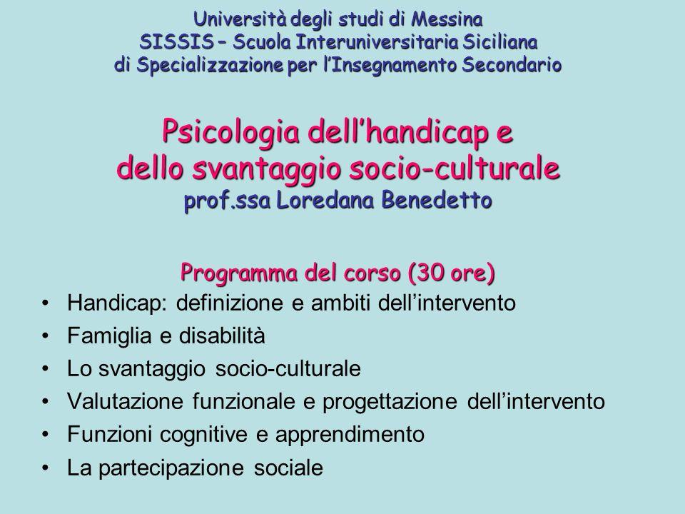 Università degli studi di Messina SISSIS – Scuola Interuniversitaria Siciliana di Specializzazione per lInsegnamento Secondario Psicologia dellhandica