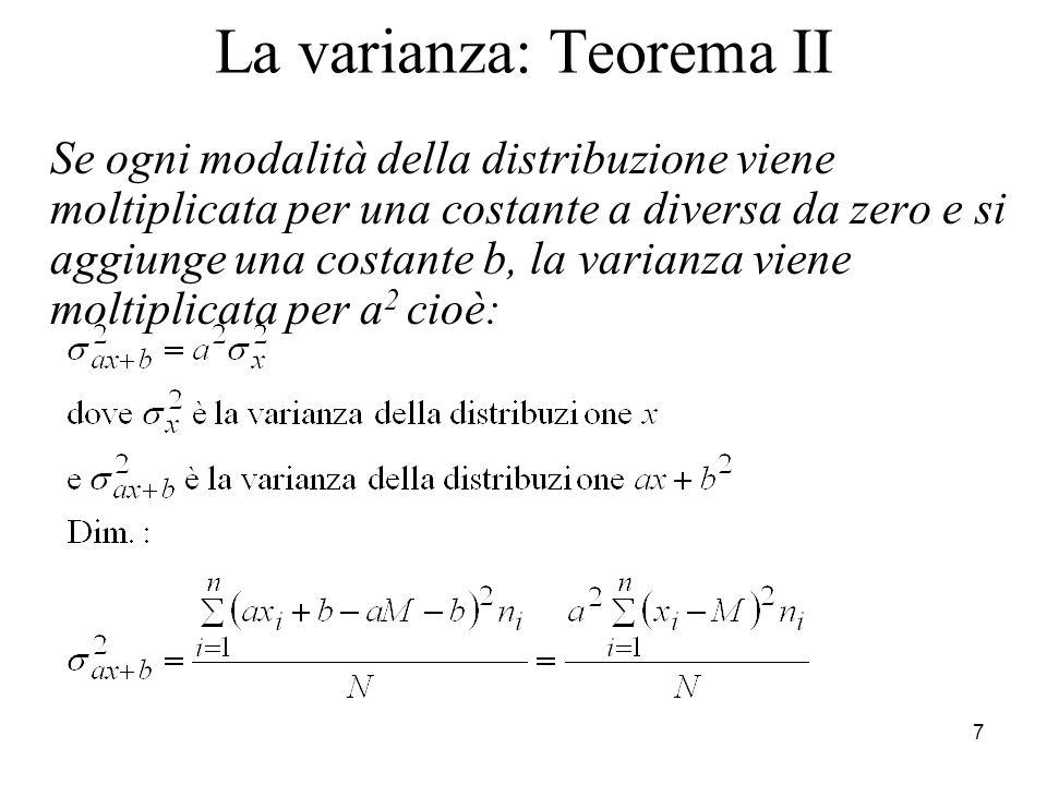8 La varianza: difetti Come indice di variabilità ha un difetto di non possedere la stessa unità di misura dei valori della distribuzione; per es.