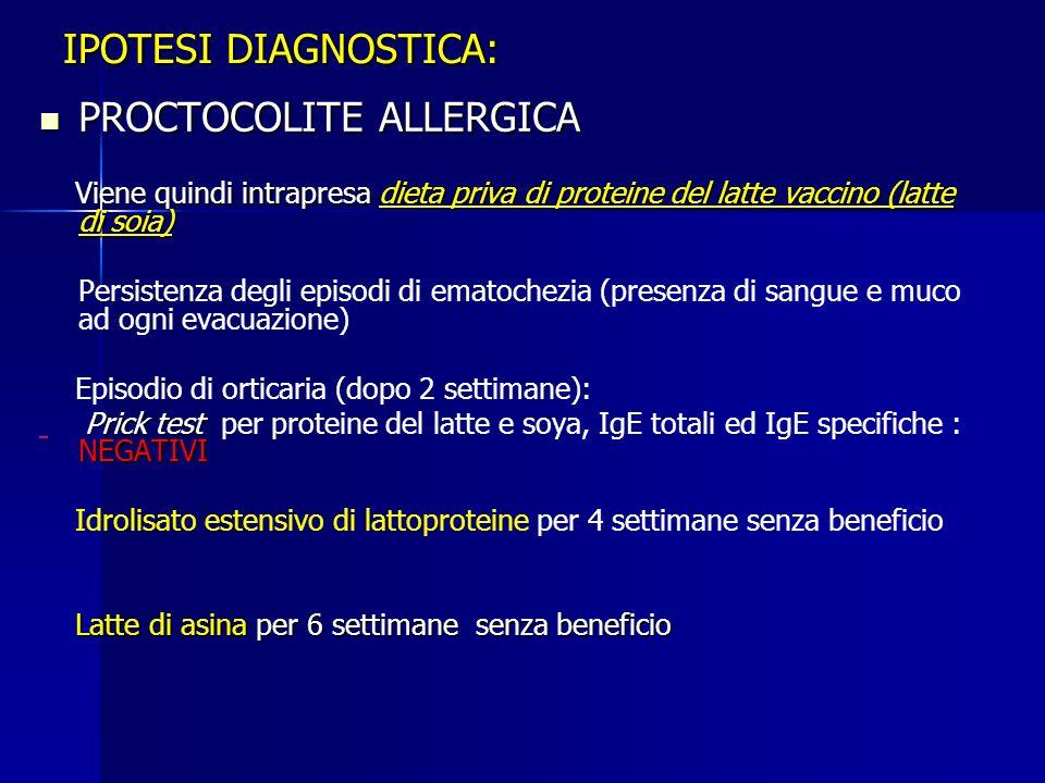14 mesi (Novembre 07): 14 mesi (Novembre 07): CONSULENZA CHIRURGICA: esplorazione rettale con sospetto di lesione peduncolata palpabile CONSULENZA CHIRURGICA: esplorazione rettale con sospetto di lesione peduncolata palpabile RETTOSIGMOIDOSCOPIA : iperplasia linfatica nodulare diffusa, non polipi RETTOSIGMOIDOSCOPIA : iperplasia linfatica nodulare diffusa, non polipi Istologia rettale: flogosi aspecifica Istologia rettale: flogosi aspecifica
