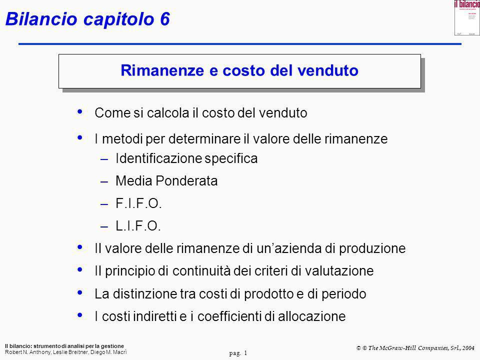 pag. 1 Il bilancio: strumento di analisi per la gestione Robert N. Anthony, Leslie Breitner, Diego M. Macrì © © The McGraw-Hill Companies, Srl., 2004