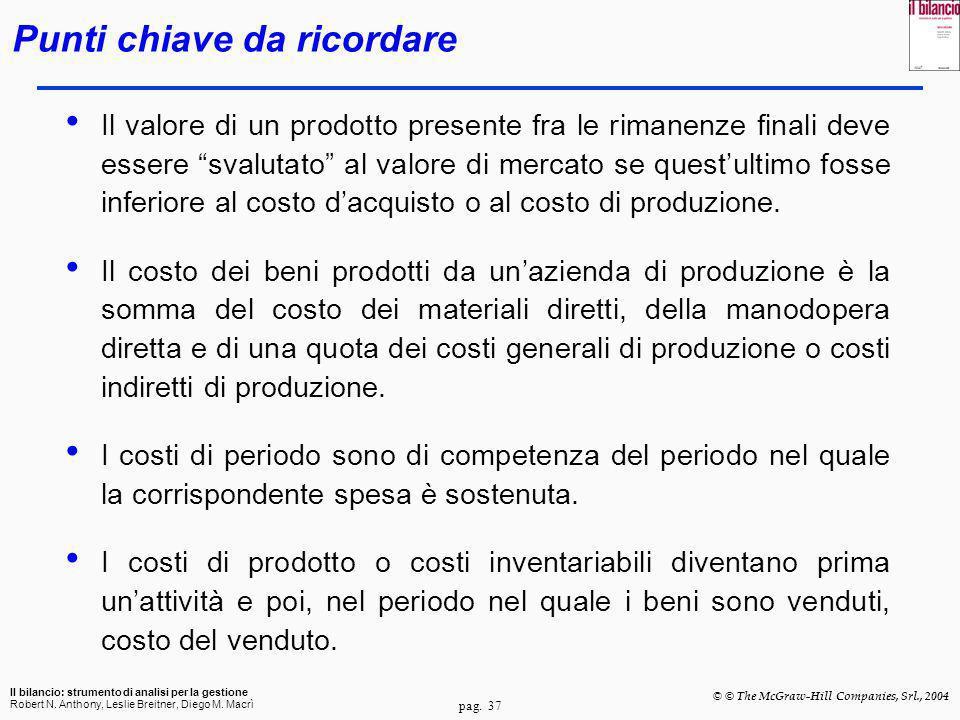 pag. 37 Il bilancio: strumento di analisi per la gestione Robert N. Anthony, Leslie Breitner, Diego M. Macrì © © The McGraw-Hill Companies, Srl., 2004