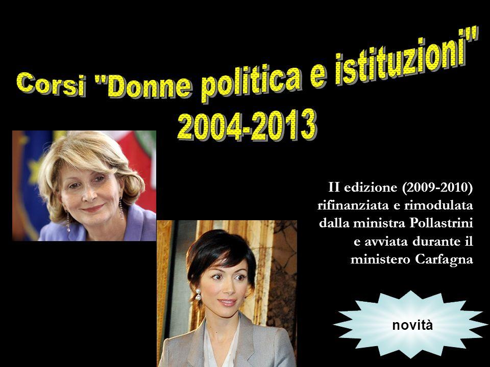 II edizione (2009-2010) rifinanziata e rimodulata dalla ministra Pollastrini e avviata durante il ministero Carfagna novità