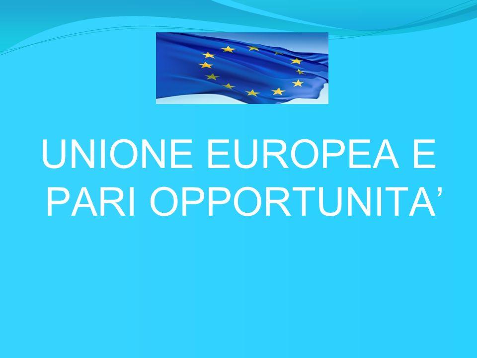 UNIONE EUROPEA E PARI OPPORTUNITA