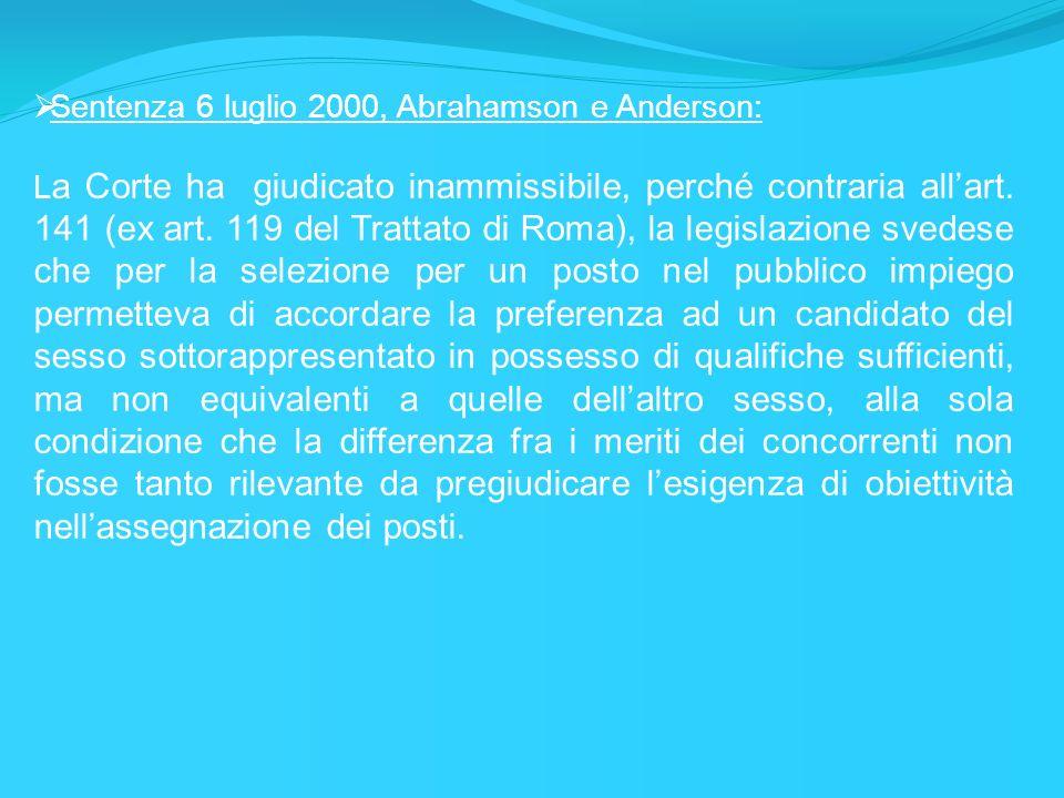 Sentenza 6 luglio 2000, Abrahamson e Anderson: L a Corte ha giudicato inammissibile, perché contraria allart. 141 (ex art. 119 del Trattato di Roma),