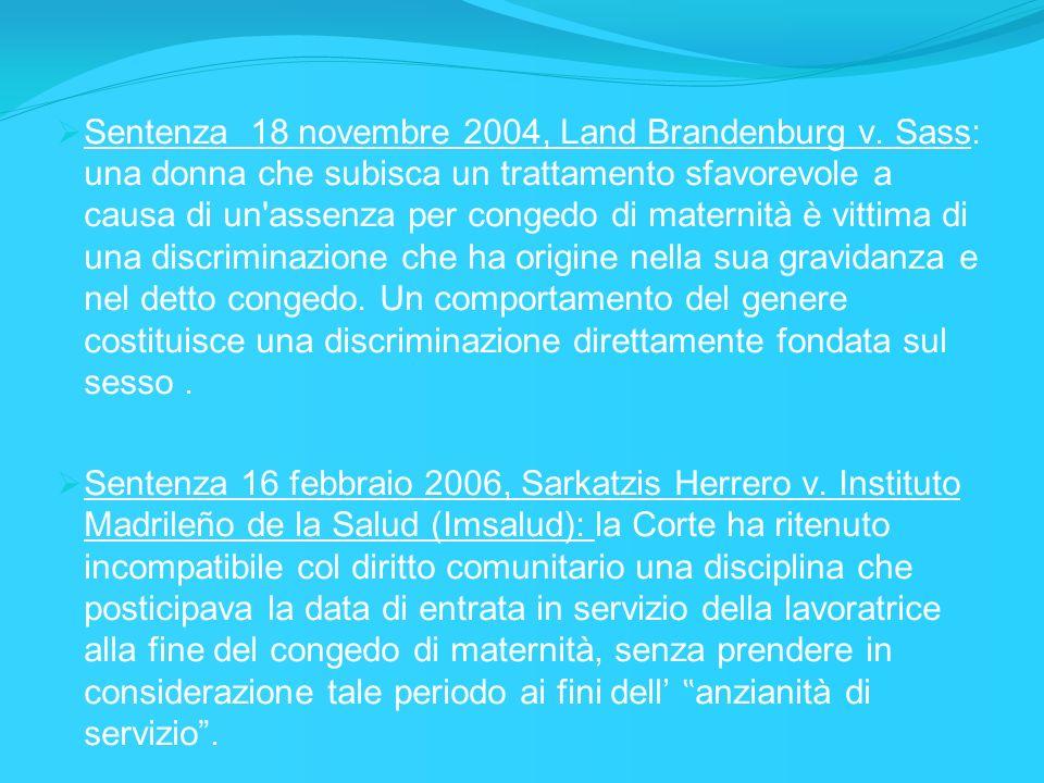 Sentenza 18 novembre 2004, Land Brandenburg v. Sass: una donna che subisca un trattamento sfavorevole a causa di un'assenza per congedo di maternità è
