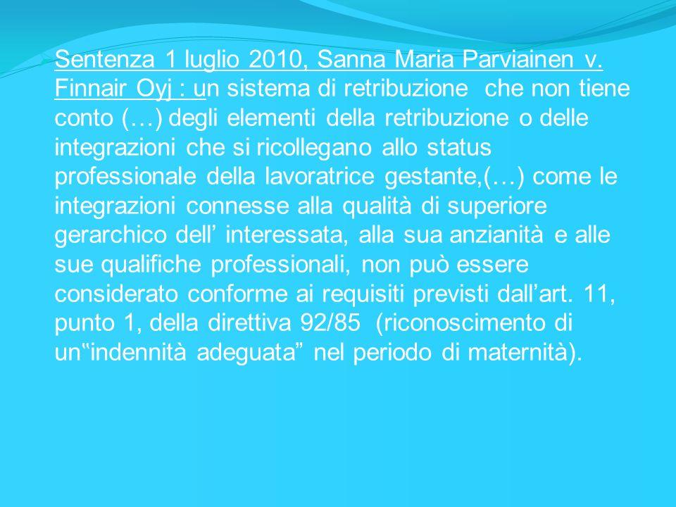 Sentenza 1 luglio 2010, Sanna Maria Parviainen v. Finnair Oyj : un sistema di retribuzione che non tiene conto (…) degli elementi della retribuzione o