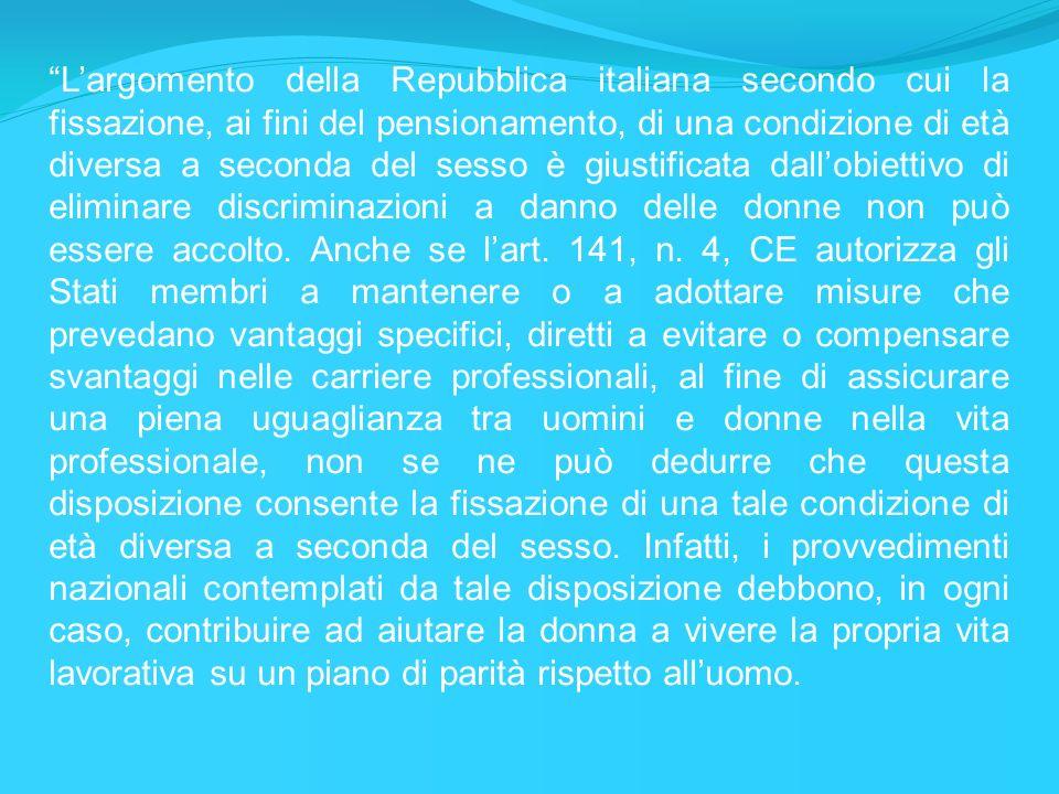 Largomento della Repubblica italiana secondo cui la fissazione, ai fini del pensionamento, di una condizione di età diversa a seconda del sesso è gius