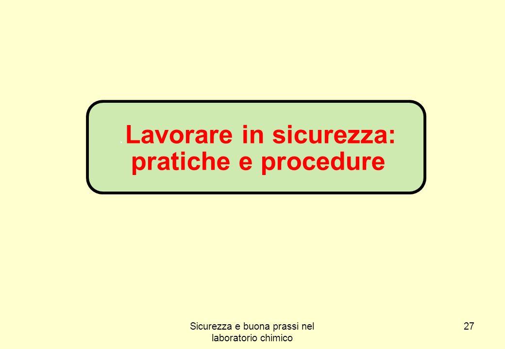 27. Lavorare in sicurezza: pratiche e procedure Sicurezza e buona prassi nel laboratorio chimico