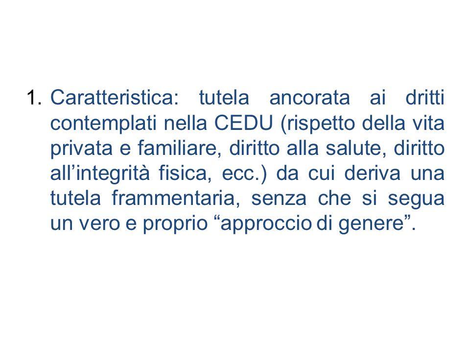 1. Caratteristica: tutela ancorata ai dritti contemplati nella CEDU (rispetto della vita privata e familiare, diritto alla salute, diritto allintegrit