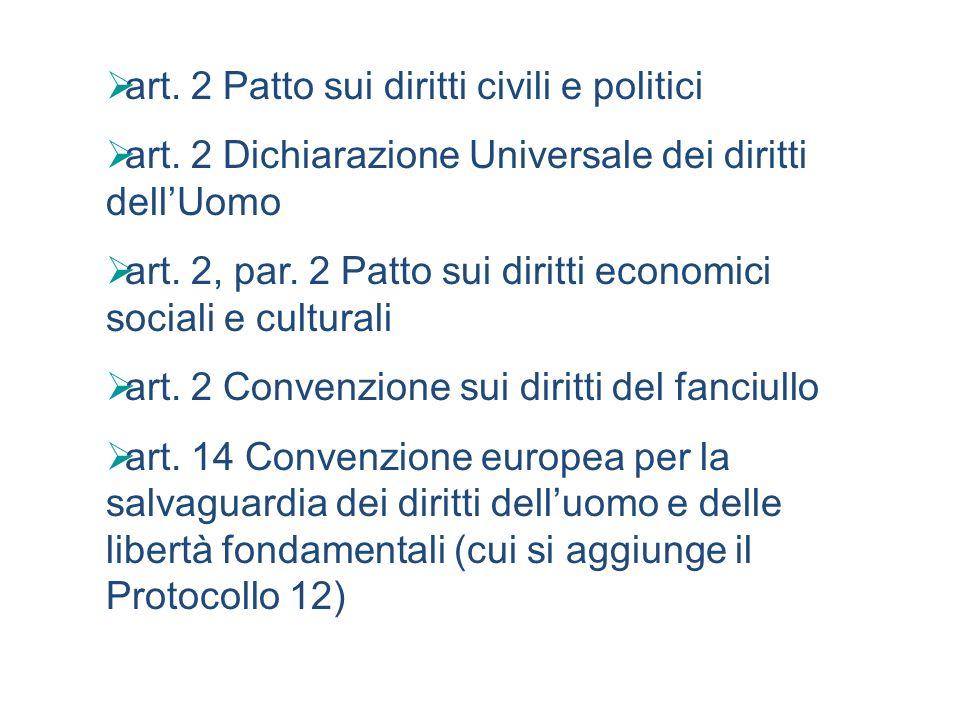 art. 2 Patto sui diritti civili e politici art. 2 Dichiarazione Universale dei diritti dellUomo art. 2, par. 2 Patto sui diritti economici sociali e c