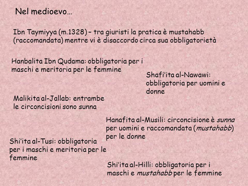 Nel medioevo… Ibn Taymiyya (m.1328) – tra giuristi la pratica è mustahabb (raccomandata) mentre vi è disaccordo circa sua obbligatorietà Hanbalita Ibn