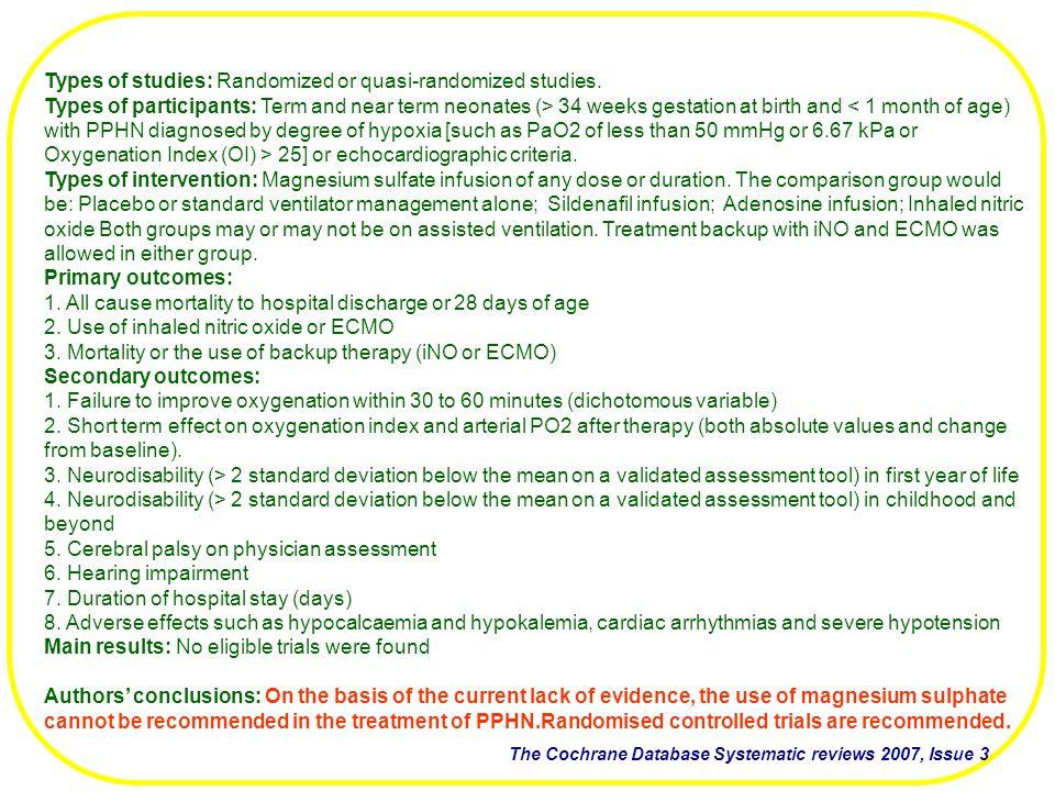 Types of studies: Randomized or quasi-randomized studies.