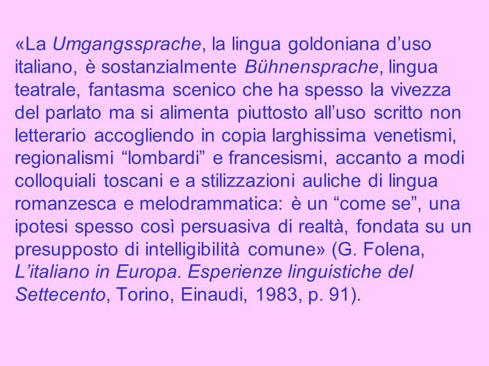 «I due libri su quali ho più meditato, e di cui non mi pentirò mai di essermi servito, furono il Mondo e il Teatro» [Prefazione alledizione Bettinelli (1750), in Ortolani, I, p.