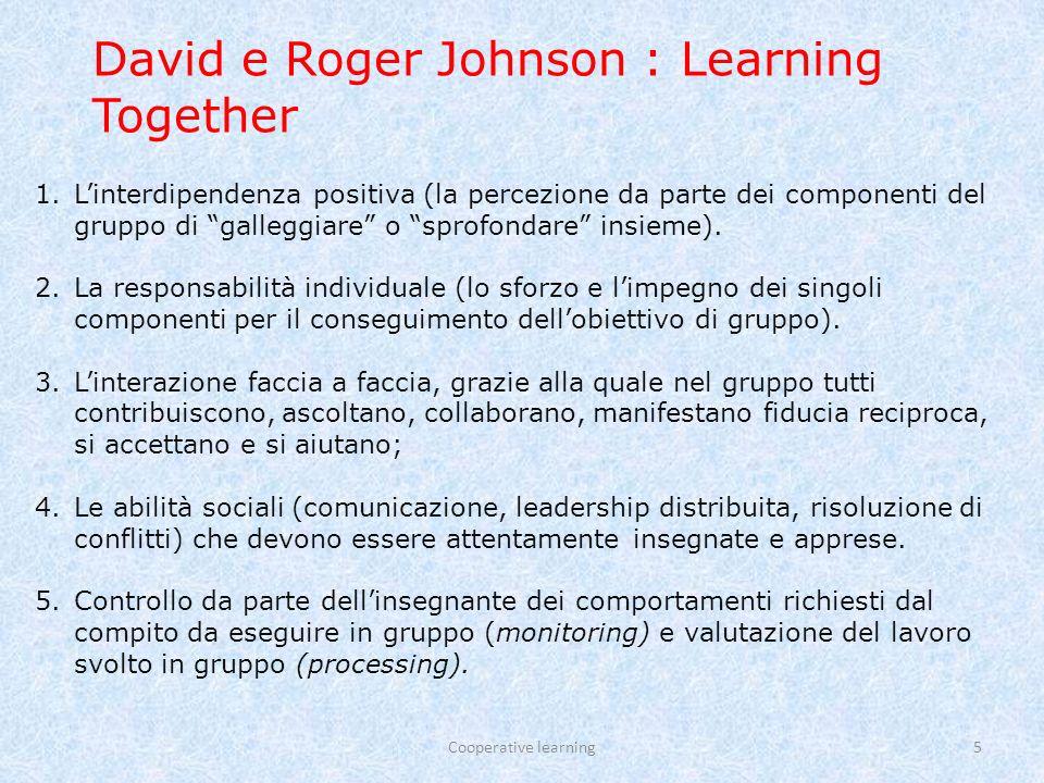 Cooperative learning26 Nel CL formale, gli studenti lavorano in gruppi su problemi, su progetti o su relazioni di laboratorio.