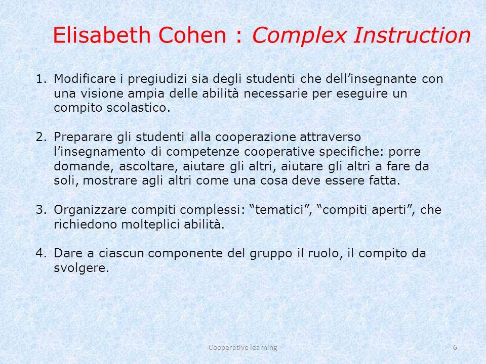Cooperative learning27 Regole per la formazione dei gruppi nel CL formale I gruppi CL formali dovrebbero essere composti da studenti con diversi livelli di abilità.