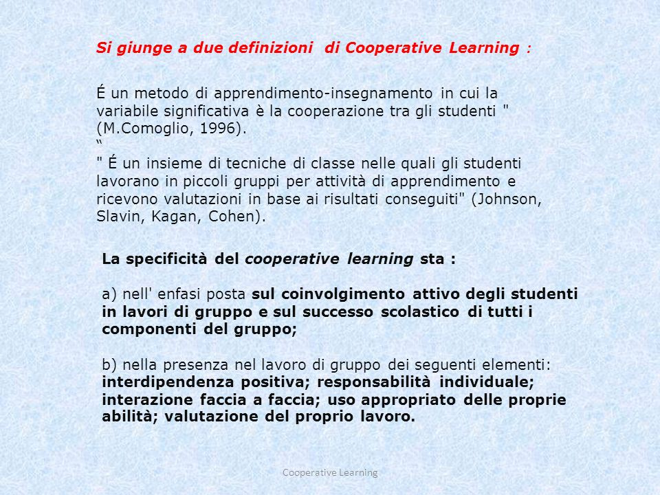 Cooperative learning18 Conseguenze del cooperative learning : 1.