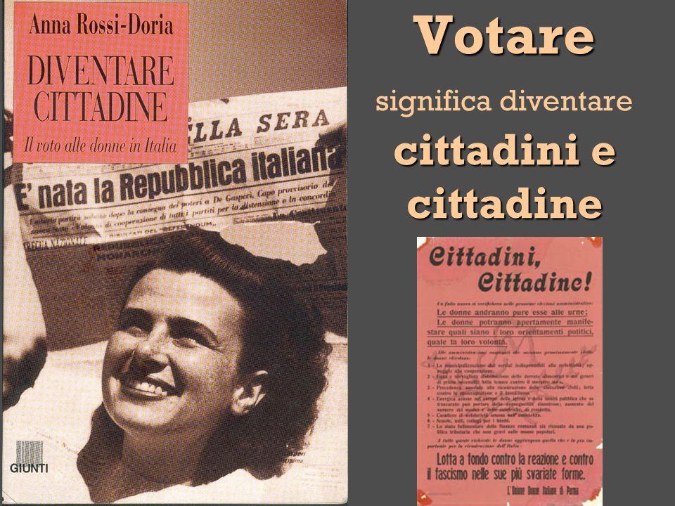 Votare cittadini e cittadine Votare significa diventare cittadini e cittadine
